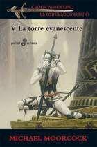 CRONICAS DE ELRIC V: LA TORRES EVANESCENTE (BOLSILLO)
