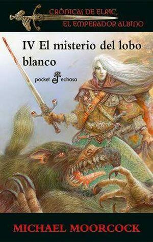 CRONICAS DE ELRIC IV: EL MISTERIO DEL LOBO BLANCO (BOLSILLO)
