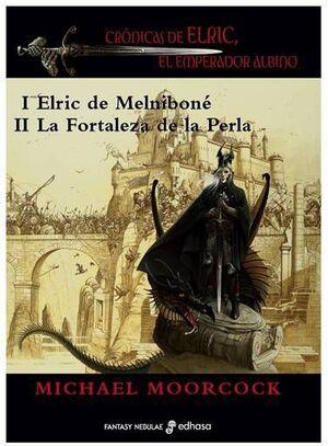 CRONICAS DE ELRIC: EL EMPERADOR ALBINO I Y ELRIC DE MELNIBONE II