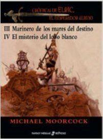 CRONICAS DE ELRIC III Y IV: MARINERO DE LOS MARES DEL DESTINO (CARTONE)