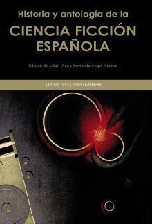 HISTORIA Y ANTOLOGIA DE LA CIENCIA FICCION ESPAÑOLA