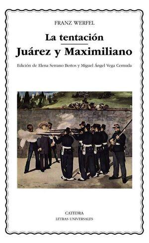 LA TENTACION. JUAREZ Y MAXIMILIANO