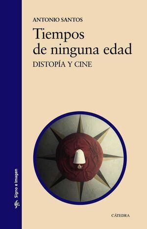 TIEMPOS DE NINGUNA EDAD. DISTOPIA Y CINE