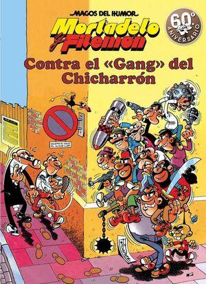 MAGOS DEL HUMOR: MORTADELO #002. CONTRA EL GANG DEL CHICHARRON