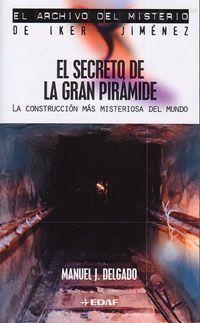 EL ARCHIVO DEL MISTERIO: EL SECRETO DE LA GRAN PIRAMIDE