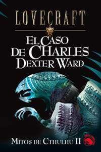 LOVECRAFT #06: EL CASO DE CHARLES DEXTER WARD