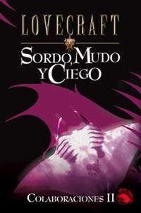 LOVECRAFT #07: SORDO, MUDO Y CIEGO