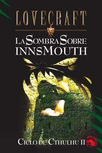 LOVECRAFT #10: LA SOMBRA SOBRE INNSMOUTH