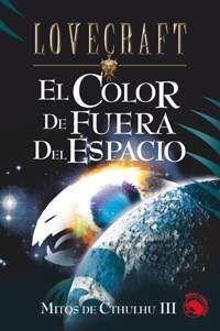 LOVECRAFT #15: EL COLOR DE FUERA DEL ESPACIO. MITOS CTHULHU III
