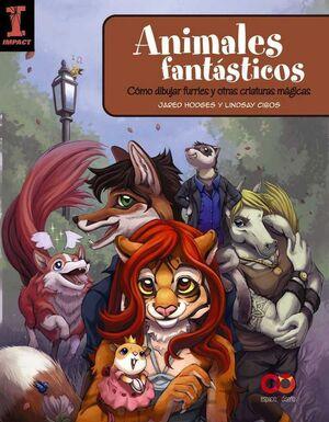 ANIMALES FANTASTICOS: COMO DIBULAR FURRIES Y OTRAS CRIATURAS MAGICAS
