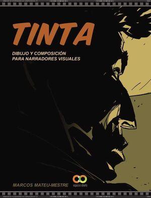 TINTA. DIBUJO Y COMPOSICION PARA NARRADORES VISUALES