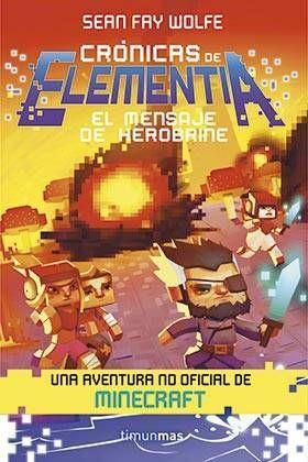 CRONICAS DE ELEMENTIA 03: EL MENSAJE DE HEROBRINE
