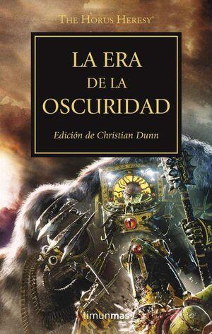 LA HEREJIA DE HORUS VOL.16: LA ERA DE LA OSCURIDAD