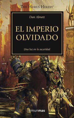 LA HEREJIA DE HORUS VOL.27. EL IMPERIO OLVIDADO: UNA LUZ EN LA OSCURIDAD