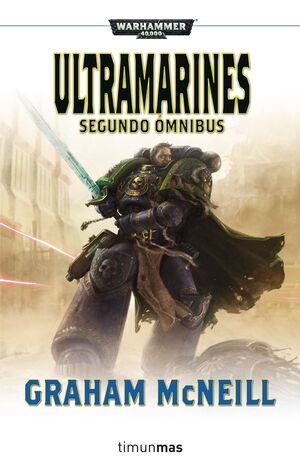 WARHAMMER 40000: ULTRAMARINES. SEGUNDO OMNIBUS