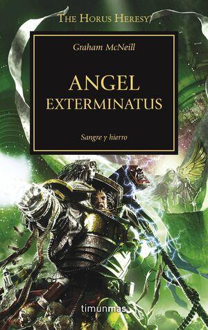 LA HEREJIA DE HORUS VOL.23: ANGEL EXTERMINATUS