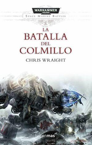 WARHAMMER 40000. SPACE MARINE BATTLES: LA BATALLA DEL COLMILLO