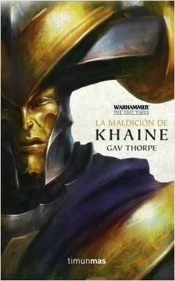 WARHAMMER: THE END TIMES III. LA MALDICION DE KHAINE