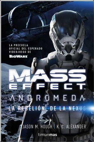 MASS EFFECT. ANDROMEDA: LA REBELION DE LA NEXUS
