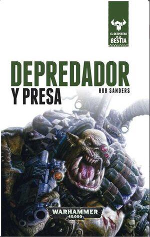 EL DESPERTAR DE LA BESTIA II. DEPREDADOR Y PRESA