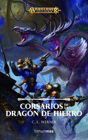 WARHAMMER AGE OF SIGMAR: CORSARIOS DE LA DRAGON DE HIERRO