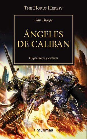 LA HEREJIA DE HORUS VOL.38. ANGELES DE CALIBAN