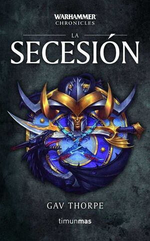 WARHAMMER CHRONICLES. LA SECESION #04