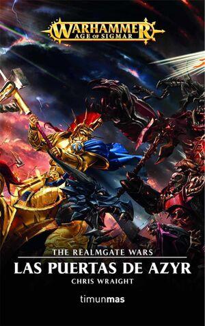 WARHAMMER AGE OF SIGMAR: THE REALMGATE WARS #03. LAS PUERTAS DE AZYR