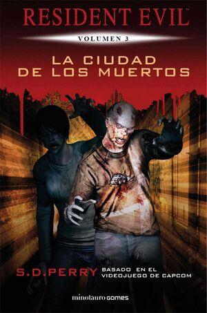RESIDENT EVIL VOL.3: LA CIUDAD DE LOS MUERTOS (NUEVA EDICION)