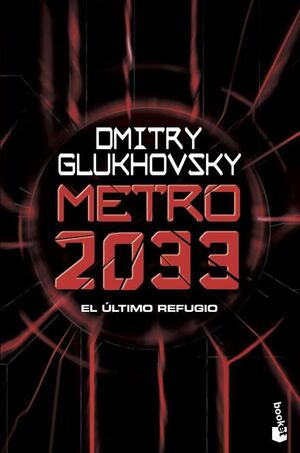 METRO 2033. EL ULTIMO REFUGIO (BOLSILLO)