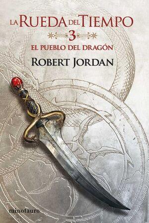 LA RUEDA DEL TIEMPO #03. EL PUEBLO DEL DRAGON (NUEVA EDICION)