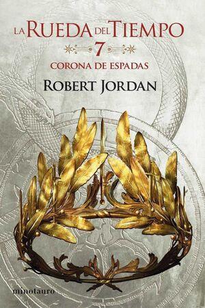 LA RUEDA DEL TIEMPO #07. LA CORONA DE ESPADAS (NUEVA EDICION)