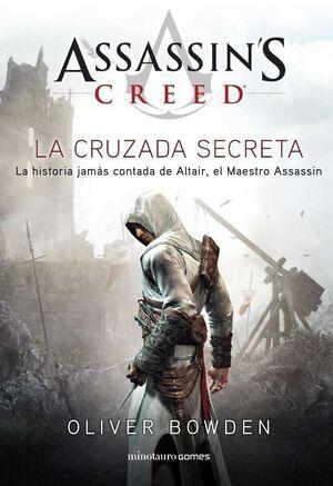ASSASSIN´S CREED. LA CRUZADA SECRETA: LA HISTORIA JAMAS CONTADA DE ALTAIR