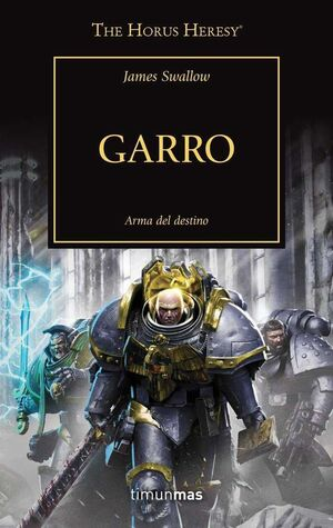 LA HEREJIA DE HORUS VOL.42. GARRO: ARMA DEL DESTINO