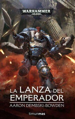 WARHAMMER 40000: LA LANZA DEL EMPERADOR