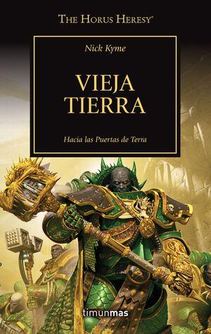 LA HEREJIA DE HORUS VOL.47. VIEJA TIERRA: HACIA LAS PUERTAS DE TERRA