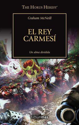 LA HEREJIA DE HORUS VOL.44. EL REY CARMESI: UN ALMA DIVIDIDA