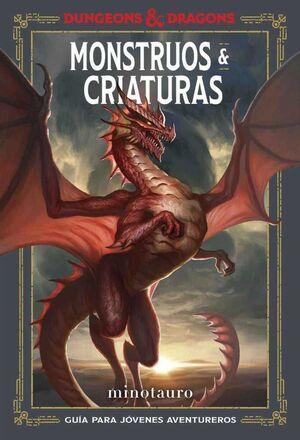 DUNGEONS & DRAGONS: MONSTRUOS & CRIATURAS. GUIA PARA JOVENES AVENTUREROS
