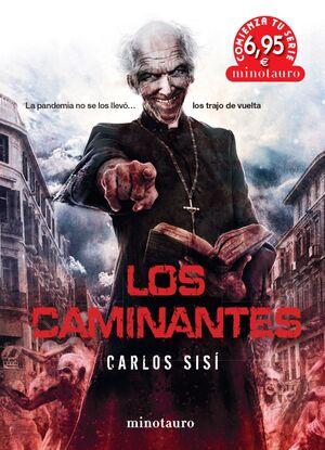 LOS CAMINANTES. LA PANDEMIA NO SE LOS LLEVO... LOS TRAJO DE VUELTA (PROMOCION ESPECIAL)