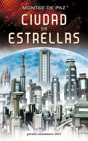 CIUDAD SIN ESTRELLAS (PREMIO MINOTAURO 2011)