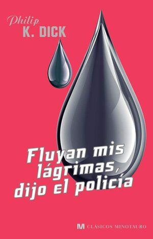 FLUYAN MIS LAGRIMAS, DIJO EL POLICIA