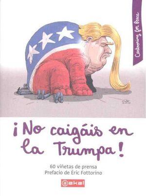 NO CAIGAS EN LA TRUMPA!
