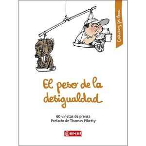 EL PESO DE LA DESIGUALDAD: 60 VIÑETAS DE PRENSA