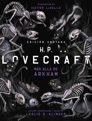 H. P. LOVECRAFT: MAS ALLA DE ARKHAM. EDICION ANOTADA
