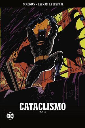 BATMAN, LA LEYENDA #54: CATACLISMO (PARTE 2)