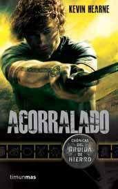 CRONICAS DEL DRUIDA DE HIERRO VOL.2: ACORRALADO