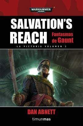 WARHAMMER 40K: LOS FANTASMAS DE GAUNT LA VICTORIA VOL.1: SALVATION'S REACH