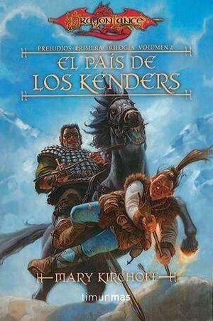 DRAGONLANCE: PRELUDIOS VOL.2: EL PAIS DE LOS KENDERS