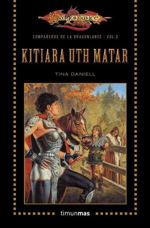 DRAGONLANCE: COMPAÑEROS VOL.3: KITIARA UTH MATAR (BOLSILLO)