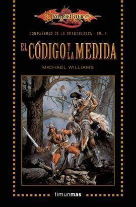 DRAGONLANCE: COMPAÑEROS VOL.4: EL CODIGO Y LA MEDIDA (BOLSILLO)